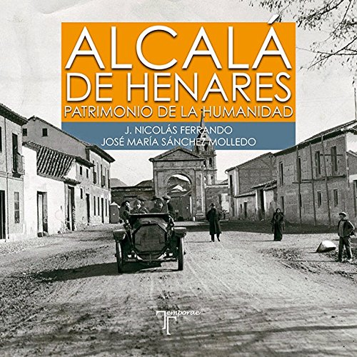 Alcalá de Henares. Patrimonio de la Humanidad